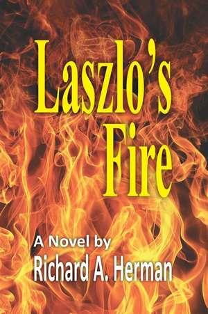 Laszlo's Fire de Richard A. Herman