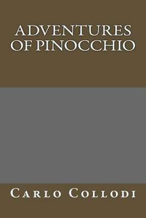 Adventures of Pinocchio de Carlo Collodi