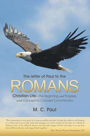 The Letter of Paul to the Romans de M. C. Paul