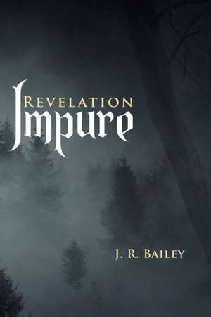 Impure de J. R. Bailey