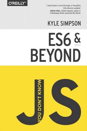 You Don′t Know JS ES6 & Beyond de Kyle Simpson