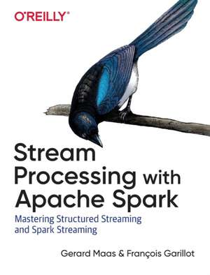 Stream Processing with Apache Spark de Francois Garillot