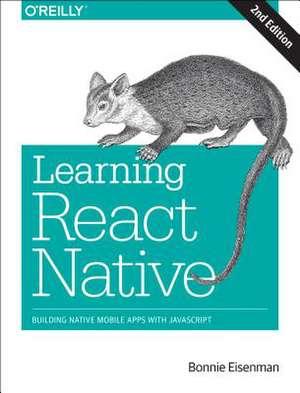 Learning React Native, 2e de Bonnie Eisenman