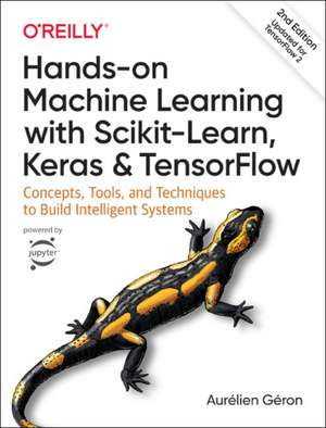 Hands–On Machine Learning with Scikit–Learn and TensorFlow 2e de Aurelien Geron