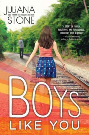 Boys Like You de Juliana Stone