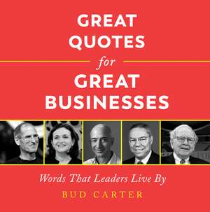 Great Quotes for Great Businesses de Bud Carter