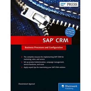SAP CRM: Business Processes and Configuration de Chandrakant Agarwal
