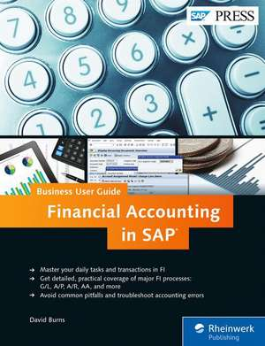 Financial Accounting in SAP: Business User Guide de David Burns