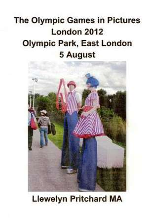The Olympic Games in Pictures London 2012 Olympic Park, East London 5 August de Llewelyn Pritchard Ma