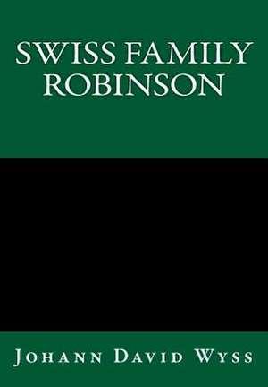 Swiss Family Robinson de Johann David Wyss
