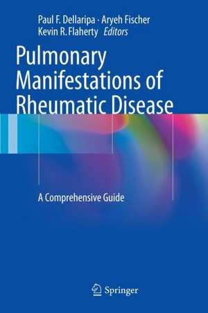 Pulmonary Manifestations of Rheumatic Disease: A Comprehensive Guide de Paul F. Dellaripa