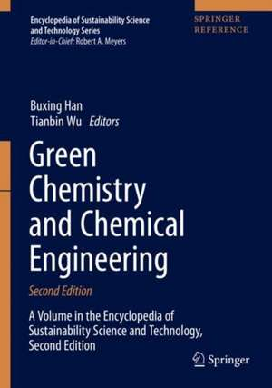 Green Chemistry and Chemical Engineering de Buxing Han