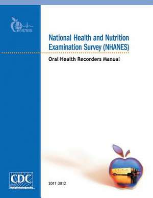 National Health and Nutrition Examination Survey (Nhanes) Oral Health Recorders Manual de U. S. Department of Transportation