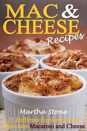 Mac & Cheese Recipes de Martha Stone