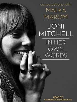 Joni Mitchell:  In Her Own Words de Carrington MacDuffie