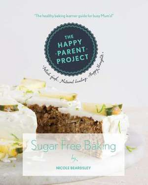 Sugar Free Baking de Mrs Nicole Beardsley