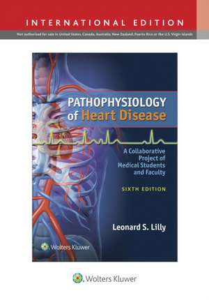 Pathophysiology of Heart Disease: A Collaborative Project of Medical Students and Faculty de Leonard S. Lilly MD