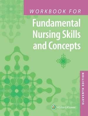 Workbook for Fundamental Nursing Skills and Concepts de Mrs. Barbara Kuhn Timby RN, BC, BSN, MA