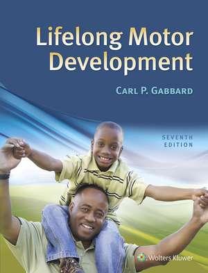 Lifelong Motor Development de Dr. Carl P Gabbard