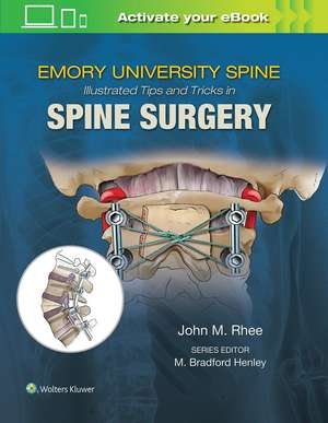 Emory's Illustrated Tips and Tricks in Spine Surgery de John Rhee