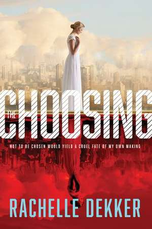 The Choosing de Rachelle Dekker