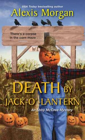 Death by Jack-O'-Lantern de Alexis Morgan
