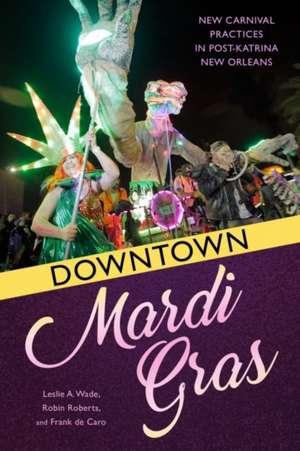 Downtown Mardi Gras de Leslie A. Wade