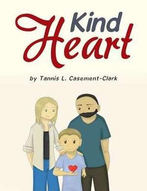Kind Heart de Tannis L. Casement-Clark