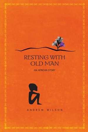 Resting with Old Man de Andrew Wilson