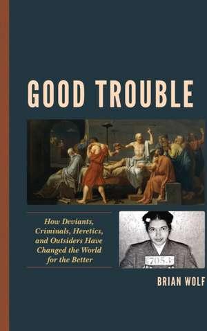 Good Trouble de Brian Wolf