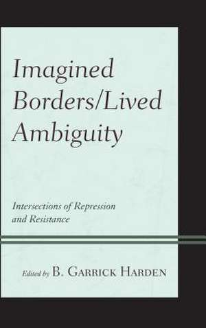 Imagined Borders/Lived Ambiguity