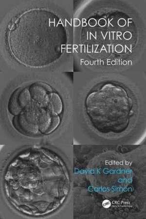 Handbook of in Vitro Fertilization, Fourth Edition imagine