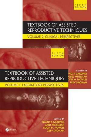 Textbook of Assisted Reproductive Techniques, Fifth Edition