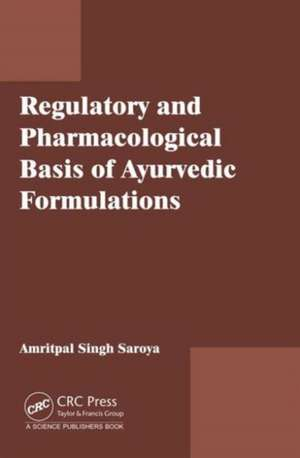 Regulatory and Pharmacological Issues of Ayurvedic Formulations