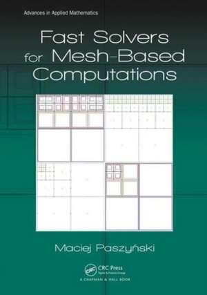 Fast Solvers for Mesh-Based Computations de Maciej Paszynski