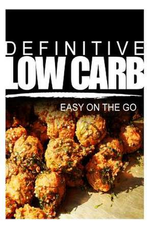 Definitive Low Carb - Easy on the Go de Definitive Low Carb
