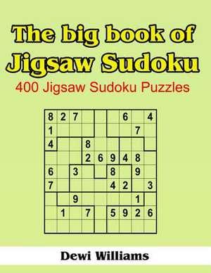 The Big Book of Jigsaw Sudoku de Dewi Williams