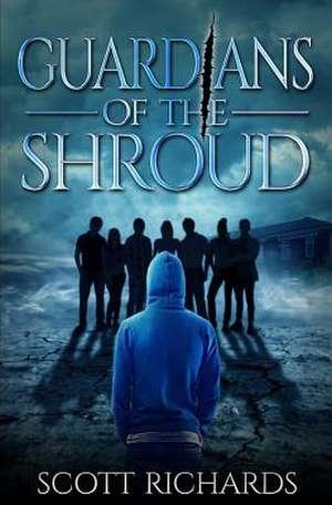 Guardians of the Shroud de Scott Richards