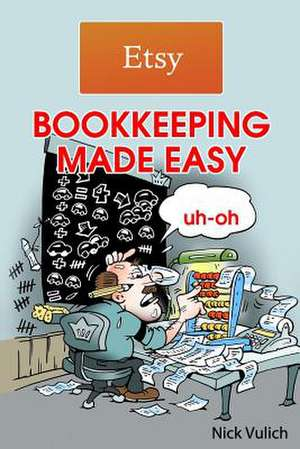 Etsy Bookkeeping Made Easy de Nick Vulich
