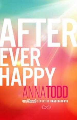 After Ever Happy de Anna Todd