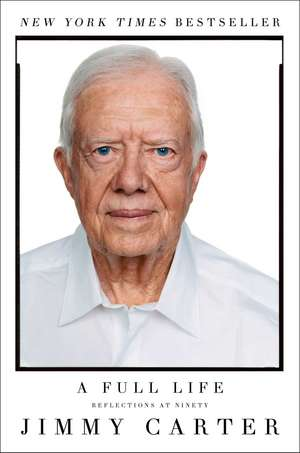 A Full Life: Reflections at Ninety de Jimmy Carter