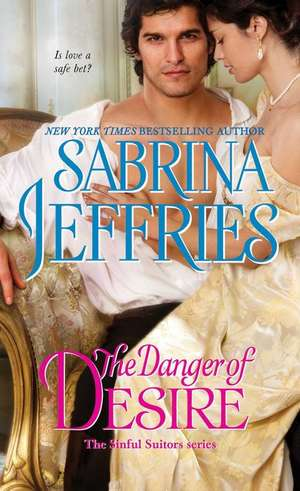 The Danger of Desire de Sabrina Jeffries