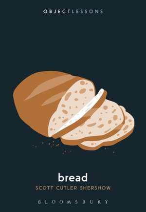 Bread de Scott Cutler Shershow