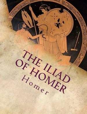 The Iliad of Homer de Homer