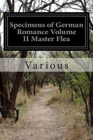 Specimens of German Romance Volume II Master Flea de Various
