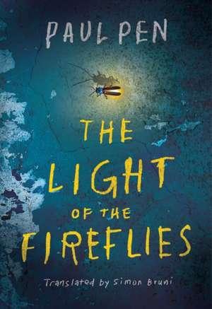 The Light of the Fireflies de Paul Pen