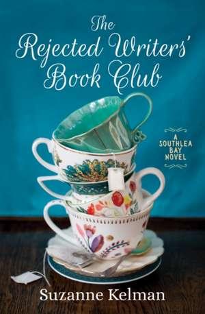 The Rejected Writers' Book Club de Suzanne Kelman