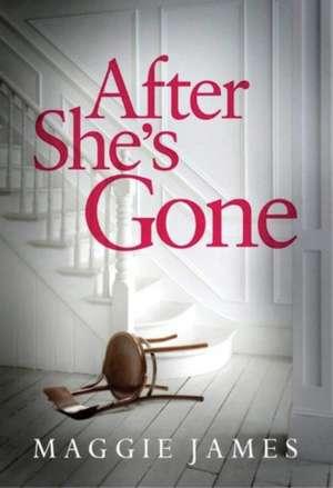 After She's Gone de Maggie James