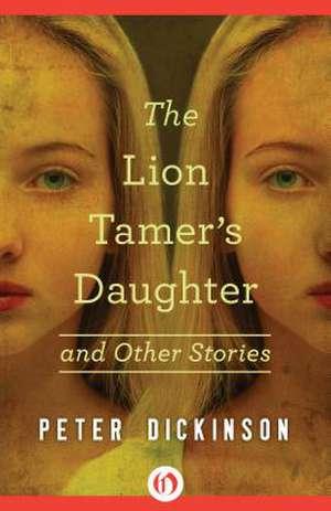 The Lion Tamer's Daughter de Peter Dickinson