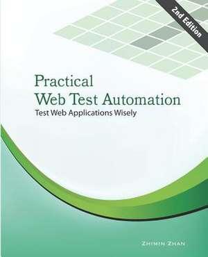 Practical Web Test Automation de Zhimin Zhan